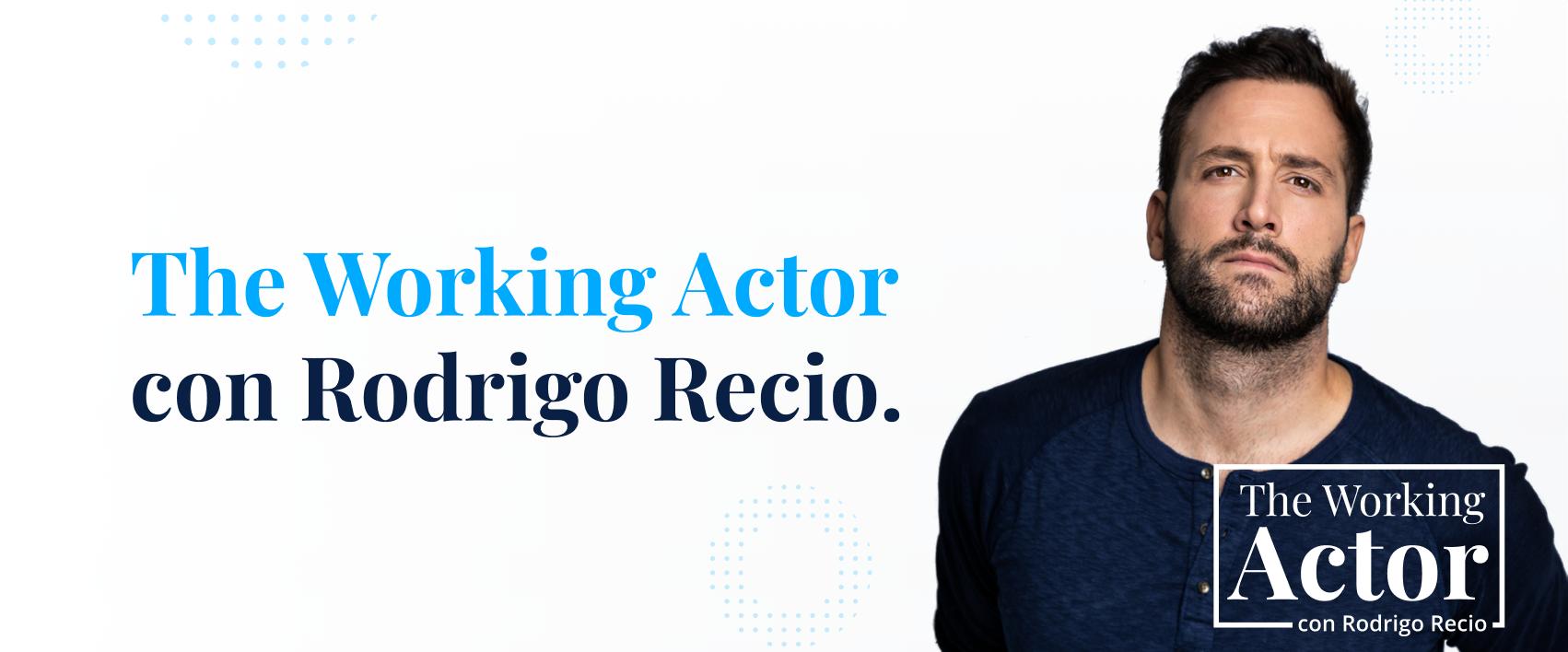 The Working Actor with Rodrigo Recio